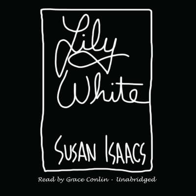 Lily White by Susan Isaacs audiobook