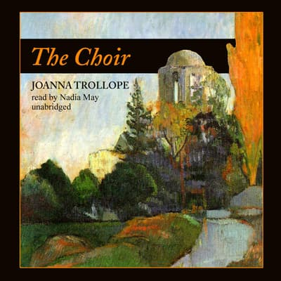 The Choir by Joanna Trollope audiobook