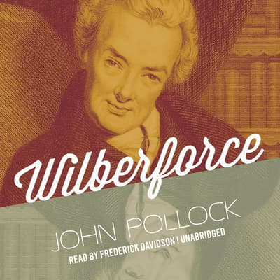 Wilberforce by John Pollock audiobook