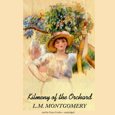 Kilmeny of the Orchard by L. M. Montgomery audiobook