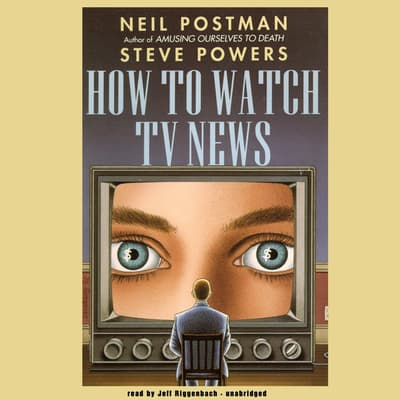 How to Watch TV News by Neil Postman audiobook