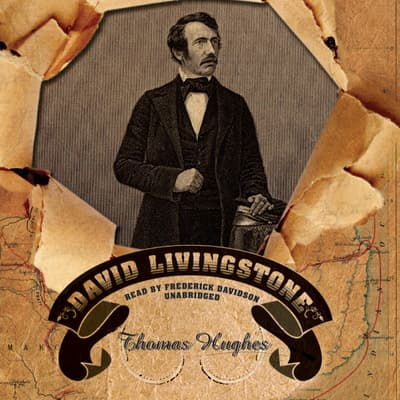 David Livingstone by Thomas Hughes audiobook