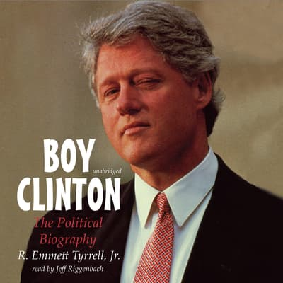 Boy Clinton by R. Emmett Tyrrell audiobook