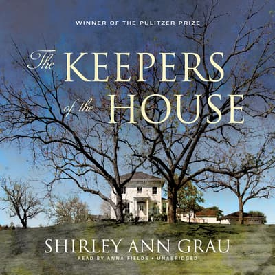 The Keepers of the House by Shirley Ann Grau audiobook