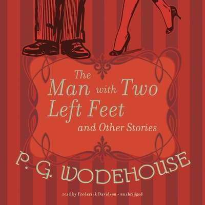 The Man with Two Left Feet and Other Stories by P. G. Wodehouse audiobook
