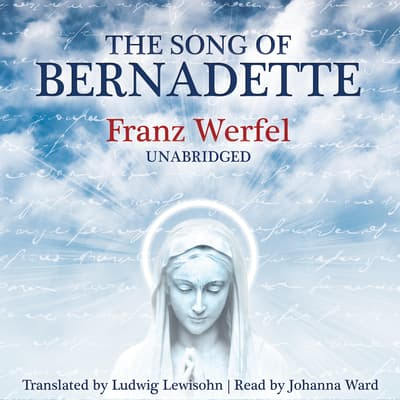 The Song of Bernadette by Franz Werfel audiobook