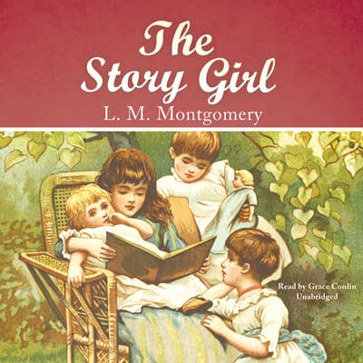 The Story Girl by L. M. Montgomery audiobook