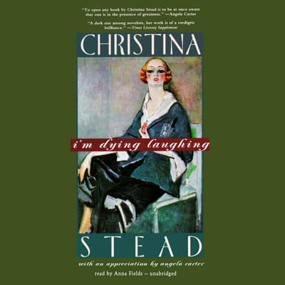 I'm Dying Laughing by Christina Stead audiobook