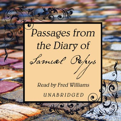 Passages from the Diary of Samuel Pepys by Samuel Pepys audiobook