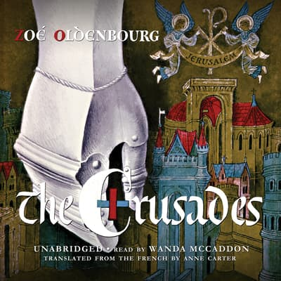 The Crusades by Zoé Oldenbourg audiobook