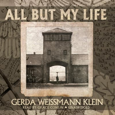 All but My Life by Gerda Weissmann Klein audiobook