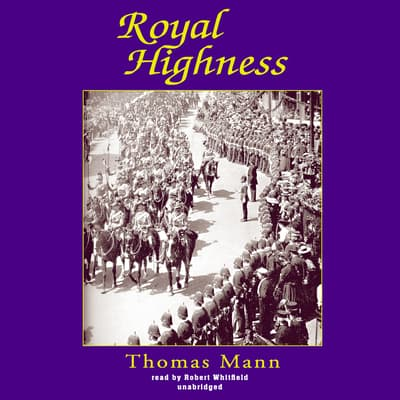 Royal Highness by Thomas Mann audiobook