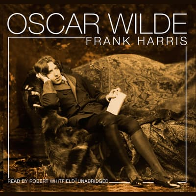 Oscar Wilde by Frank Harris audiobook