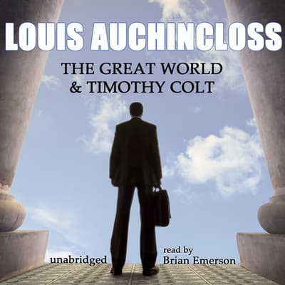 The Great World and Timothy Colt by Louis Auchincloss audiobook