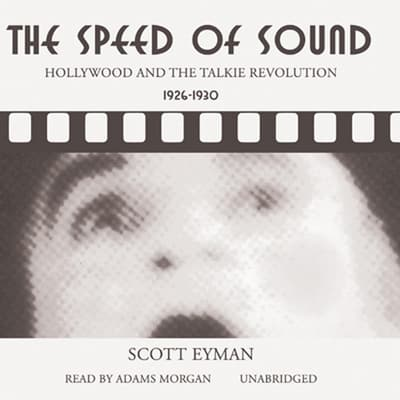 The Speed of Sound by Scott Eyman audiobook
