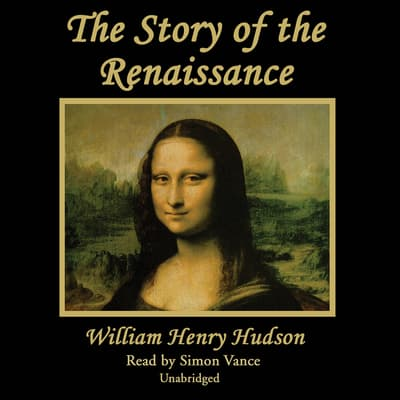 The Story of the Renaissance by William Henry Hudson audiobook