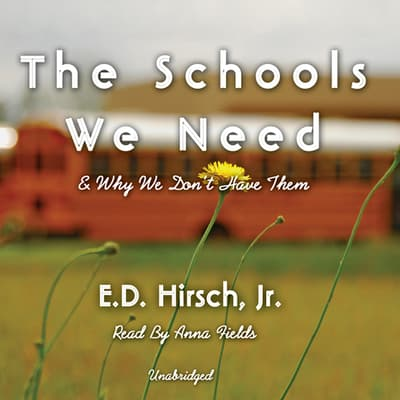 The Schools We Need by E. D. Hirsch audiobook