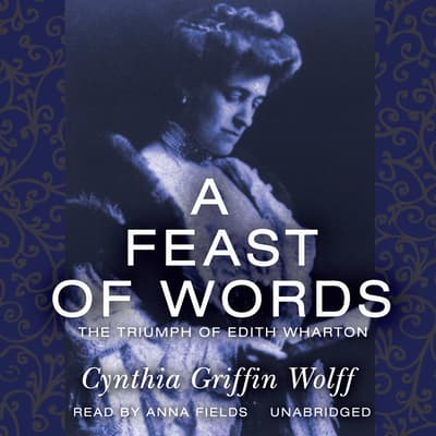 A Feast of Words by Cynthia Griffin Wolff audiobook