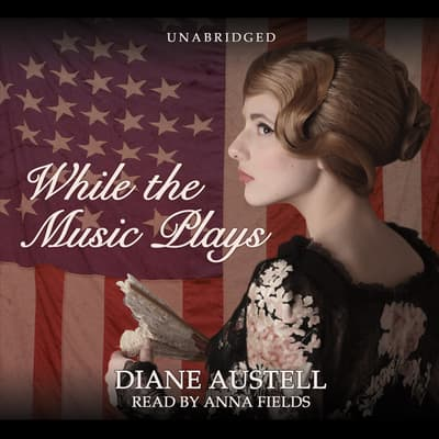 While the Music Plays by Diane Austell audiobook