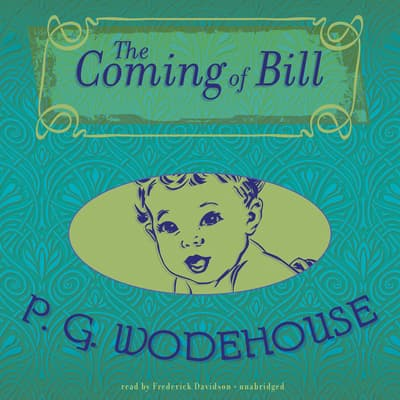 The Coming of Bill by P. G. Wodehouse audiobook