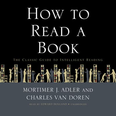 How to Read a Book by Mortimer J. Adler audiobook