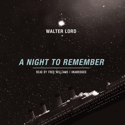 A Night to Remember by Walter Lord audiobook