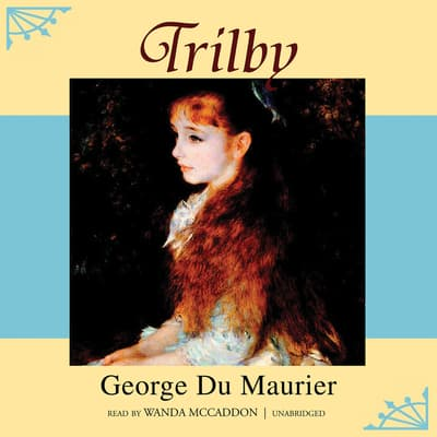 Trilby by George du Maurier audiobook