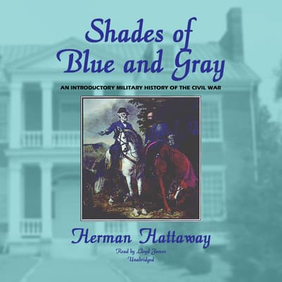 Shades of Blue and Gray by Herman Hattaway audiobook