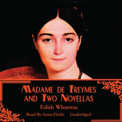 Madame de Treymes and Two Novellas by Edith Wharton audiobook