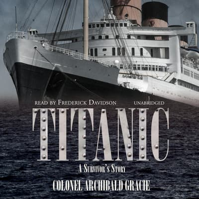 Titanic by Archibald Gracie audiobook
