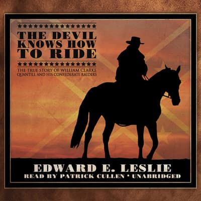The Devil Knows How to Ride by Edward E. Leslie audiobook