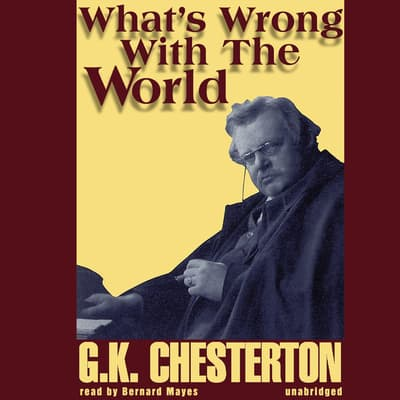 What's Wrong with the World by G. K. Chesterton audiobook