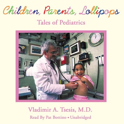Children, Parents, Lollipops by Vladimir A. Tsesis audiobook