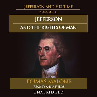 Jefferson and the Rights of Man by Dumas Malone audiobook