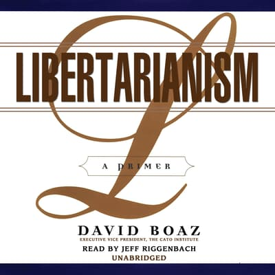Libertarianism by David Boaz audiobook