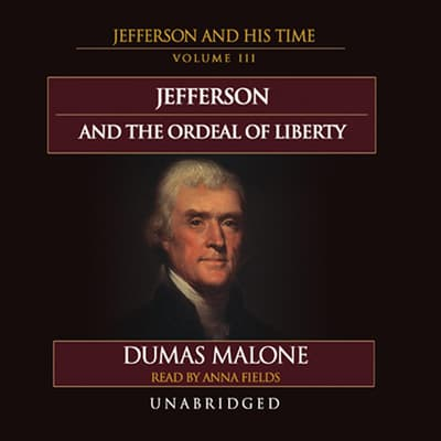 Jefferson and the Ordeal of Liberty by Dumas Malone audiobook