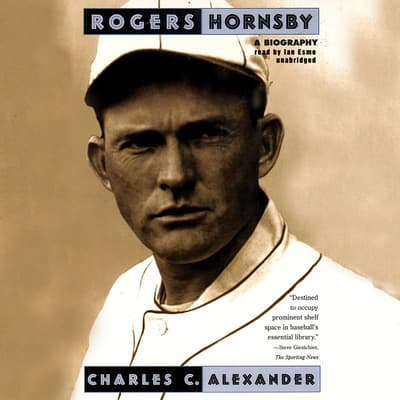 Rogers Hornsby by Charles C. Alexander audiobook