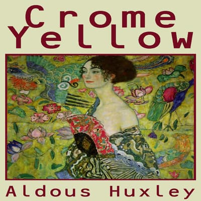 Crome Yellow by Aldous Huxley audiobook