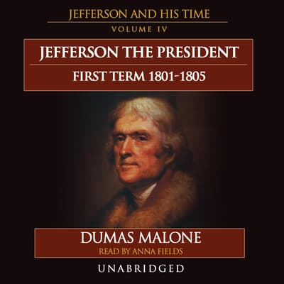 Jefferson the President: First Term, 1801–1805 by Dumas Malone audiobook