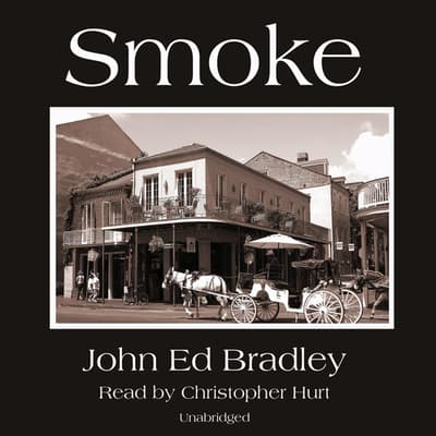 Smoke by John Ed Bradley audiobook
