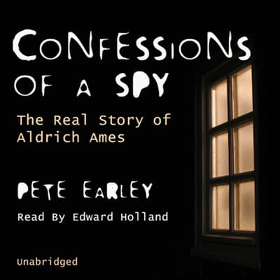 Confessions of a Spy by Pete Earley audiobook