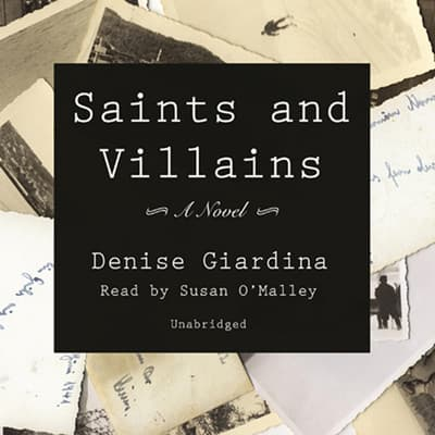 Saints and Villains by Denise Giardina audiobook