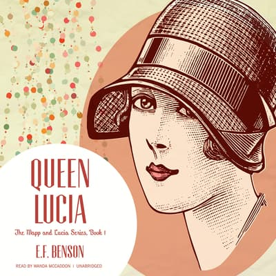 Queen Lucia by E. F. Benson audiobook