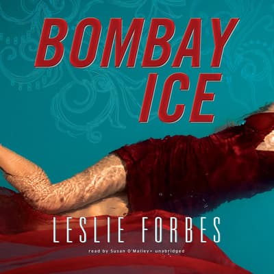 Bombay Ice by Leslie Forbes audiobook