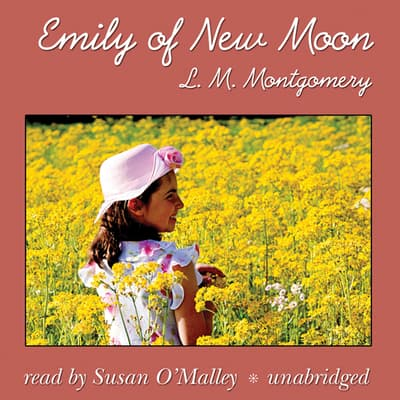Emily of New Moon by L. M. Montgomery audiobook