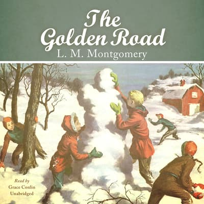 The Golden Road by L. M. Montgomery audiobook