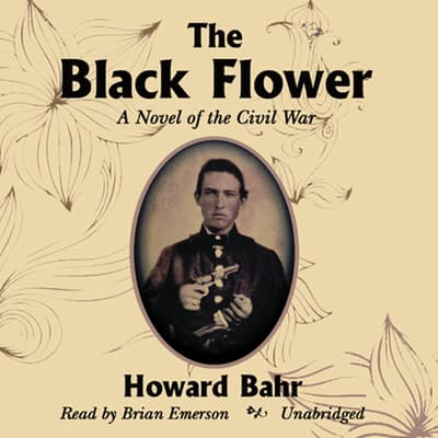 The Black Flower by Howard Bahr audiobook
