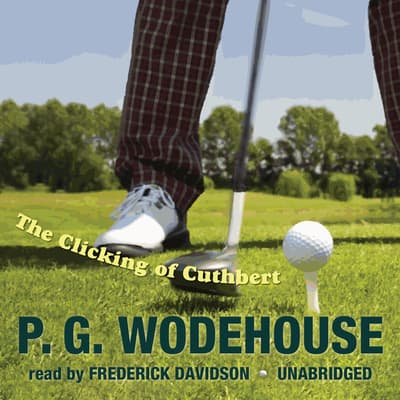 The Clicking of Cuthbert by P. G. Wodehouse audiobook