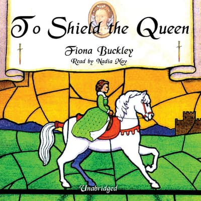 To Shield the Queen by Fiona Buckley audiobook