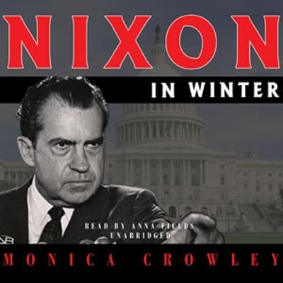 Nixon in Winter by Monica Crowley audiobook